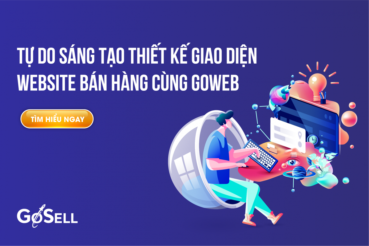 Tự do sáng tạo thiết kế giao diện website bán hàng cùng GoWEB