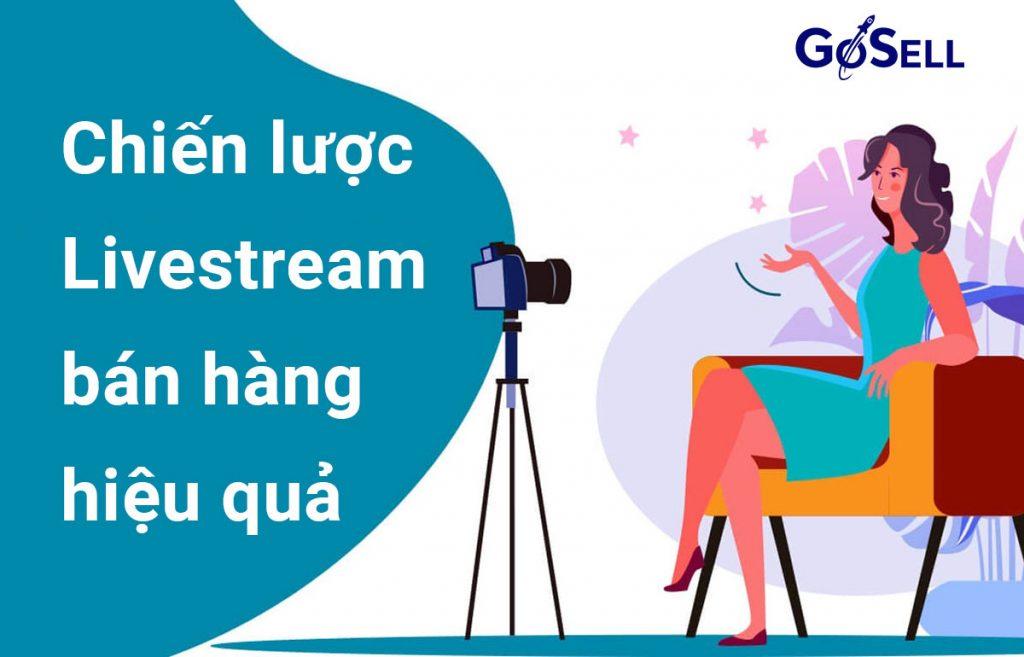 Xây dựng chiến lược Livestream bán hàng online hiệu quả