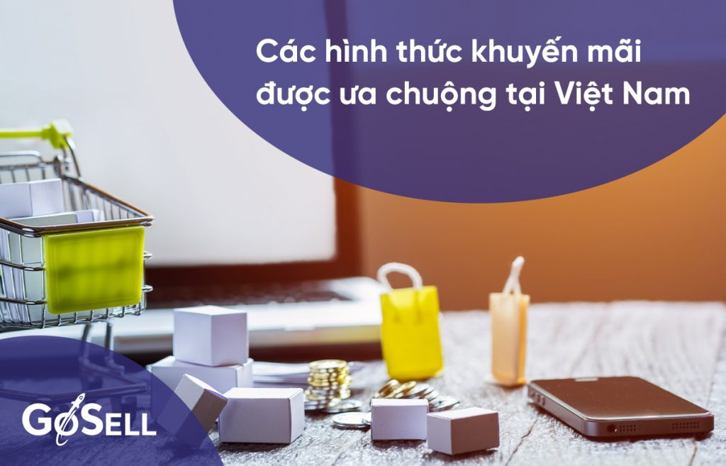 Các hình thức khuyến mãi được ưa chuộng tại Việt Nam