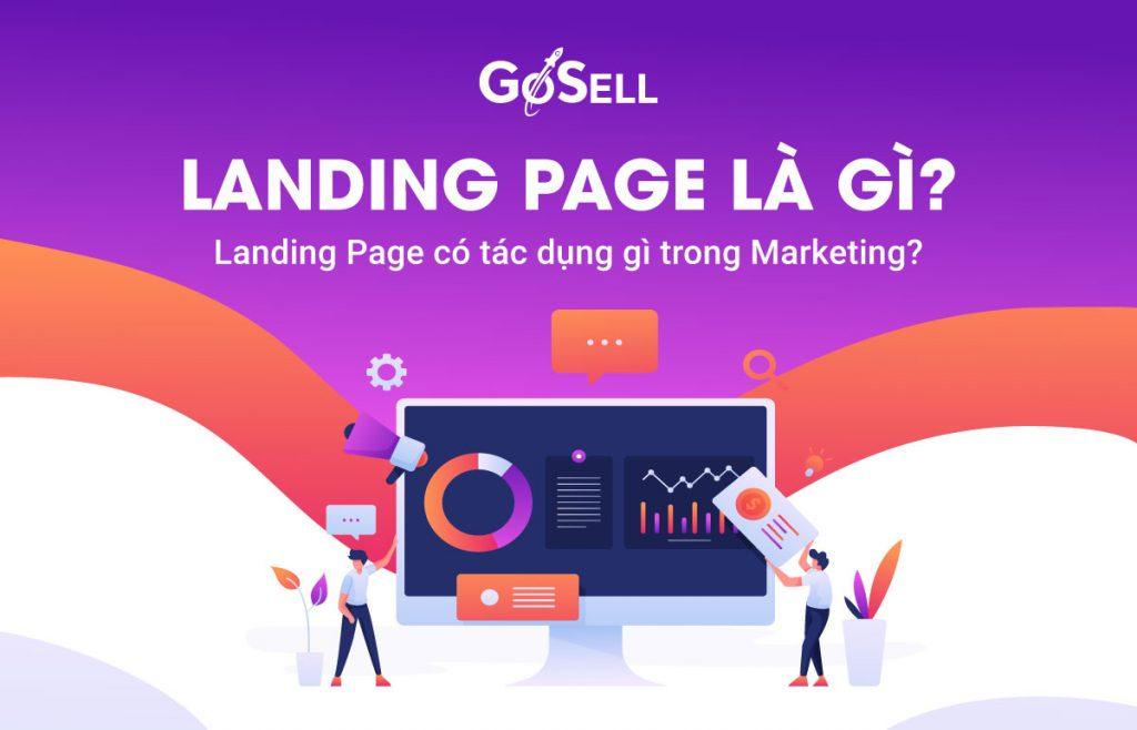 Landing Page là gì? Landing Page có tác dụng gì trong Marketing?