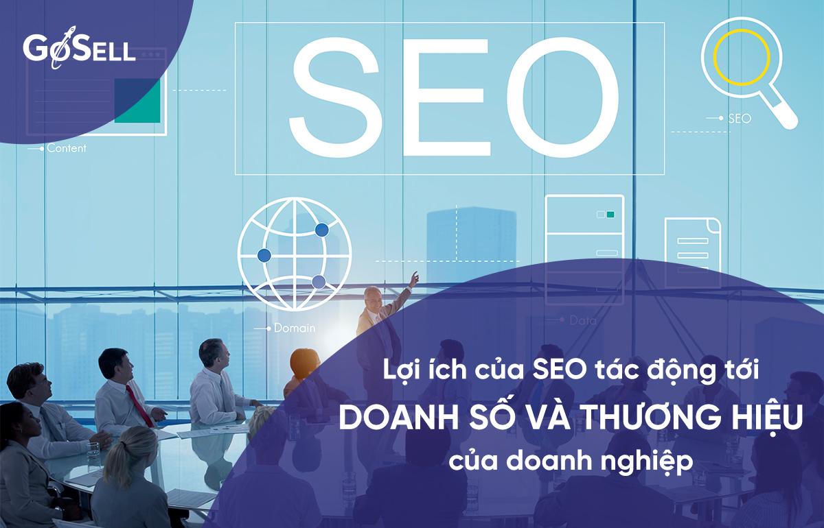 Lợi ích của SEO tác động tới doanh số và thương hiệu của doanh nghiệp