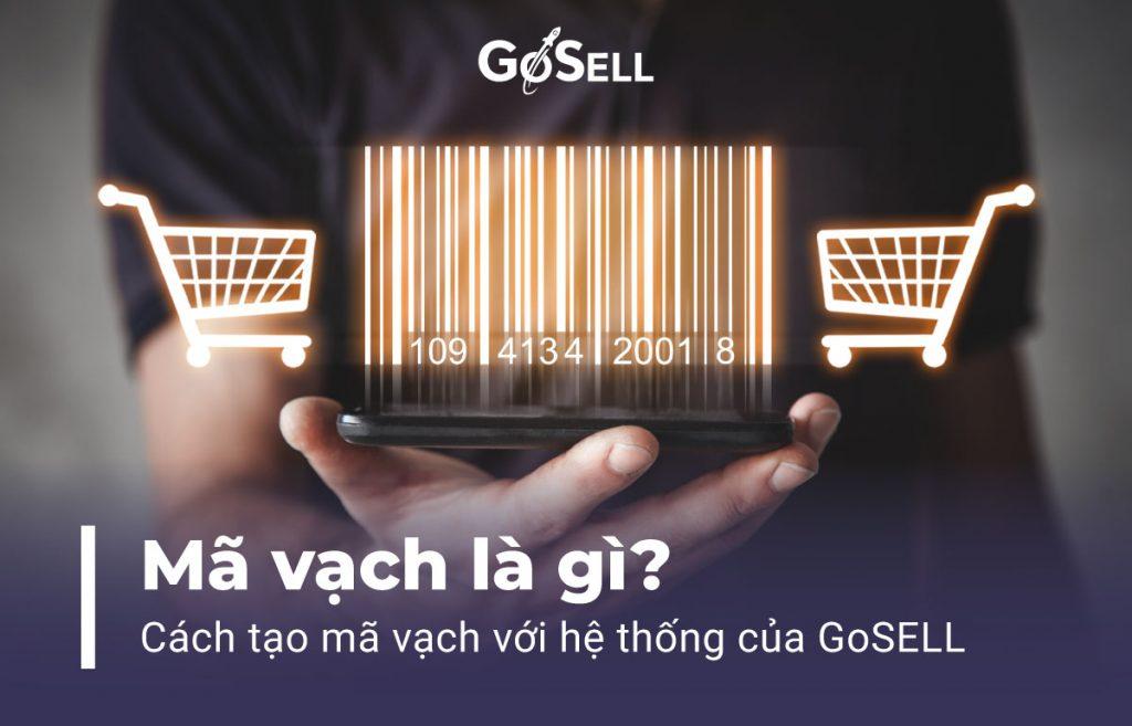 Mã vạch là gì? Cách tạo mã vạch với hệ thống của GoSELL