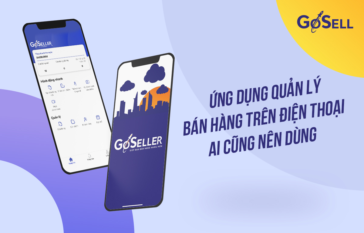 App GoSELLER- quản lý bán hàng trên điện thoại ai cũng nên dùng