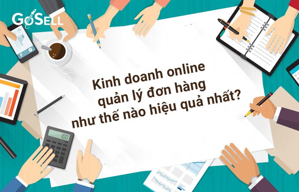 kinh-doanh-online-quan-ly-don-hang-nhu-the-nao-hieu-qua-nhat-bia