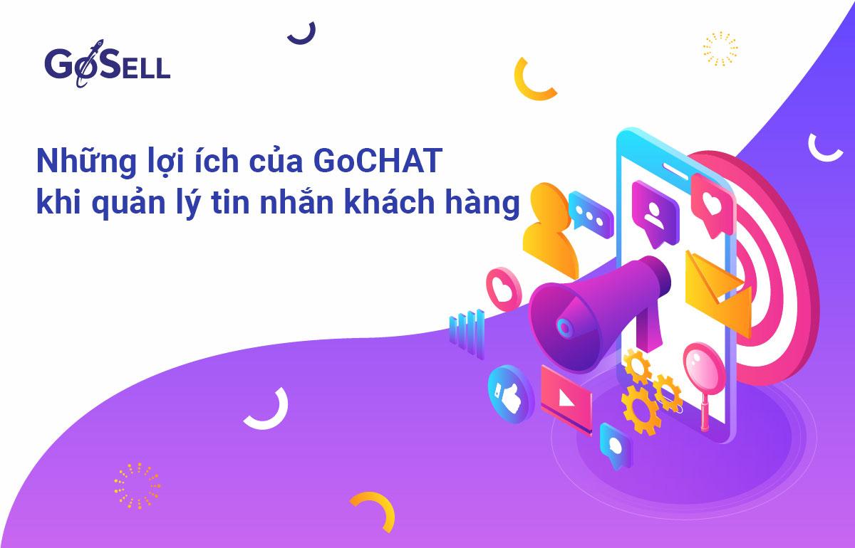 Những lợi ích của GoCHAT khi quản lý tin nhắn khách hàng