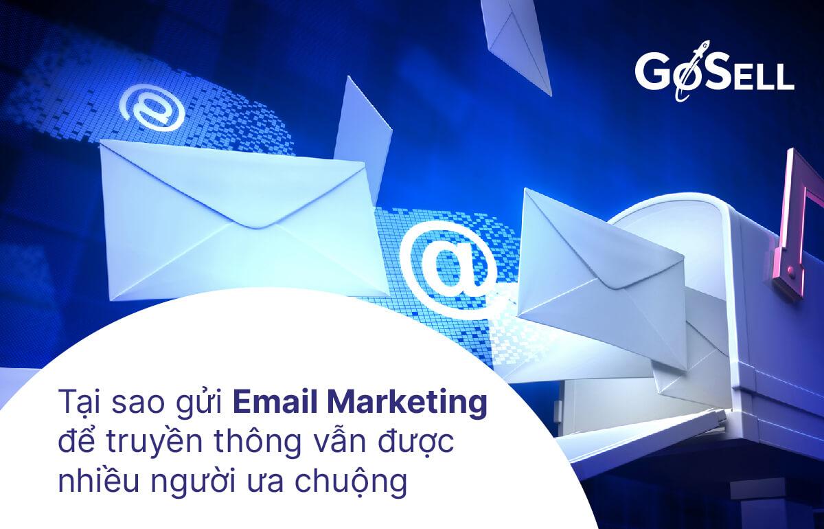Tại sao gửi email marketing vẫn được ưa chuộng