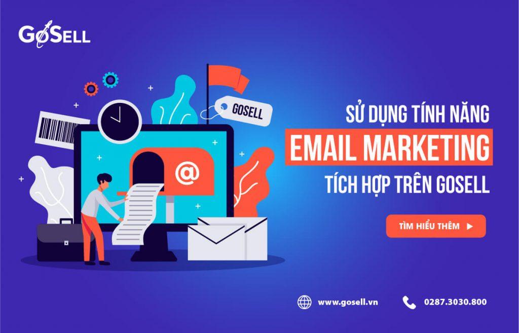 Tính năng Email marketing được tích hợp trên nền tảng GoSELL