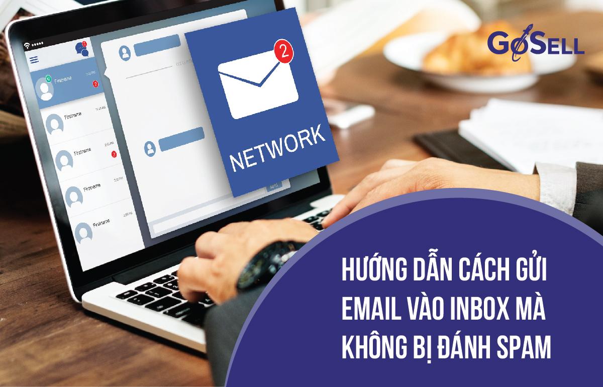 Hướng dẫn cách gửi Email vào inbox không bị đánh dấu là spam