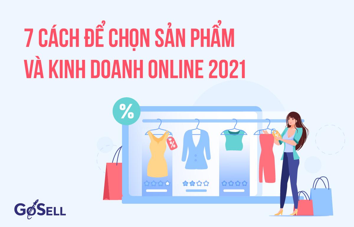 Chọn sản phẩm kinh doanh online 2021