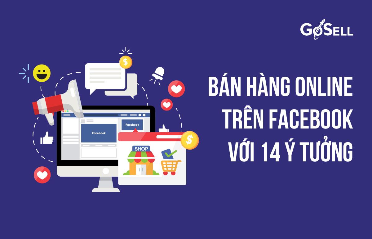 Cách bán hàng online trên Facebook: 14 ý tưởng giúp bạn thành công