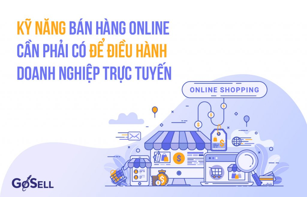 Các kỹ năng bán hàng online chủ Shop cần phải có để điều hành doanh nghiệp trực tuyến