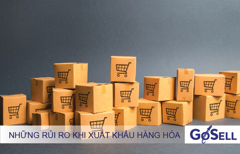 Rủi ro khi xuất khẩu hàng hóa