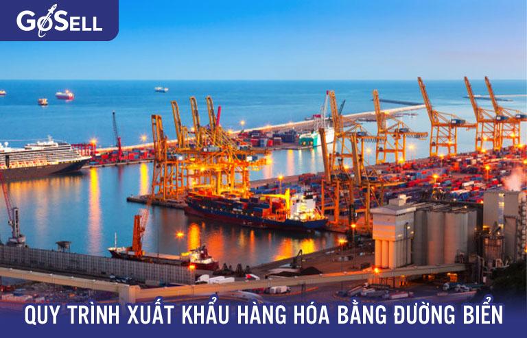 Quy trình xuất khẩu hàng hóa bằng đường biển