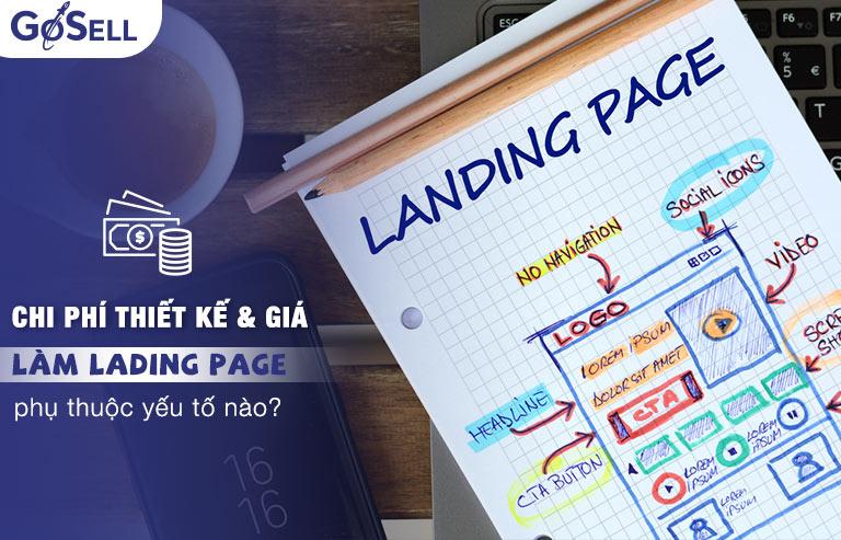 Chi phí thiết kế và giá làm landing page phụ thuộc yếu tố nào?