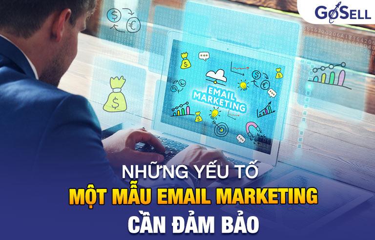 Mẫu Email Marketing cần đảm bảo những yếu tố nào?