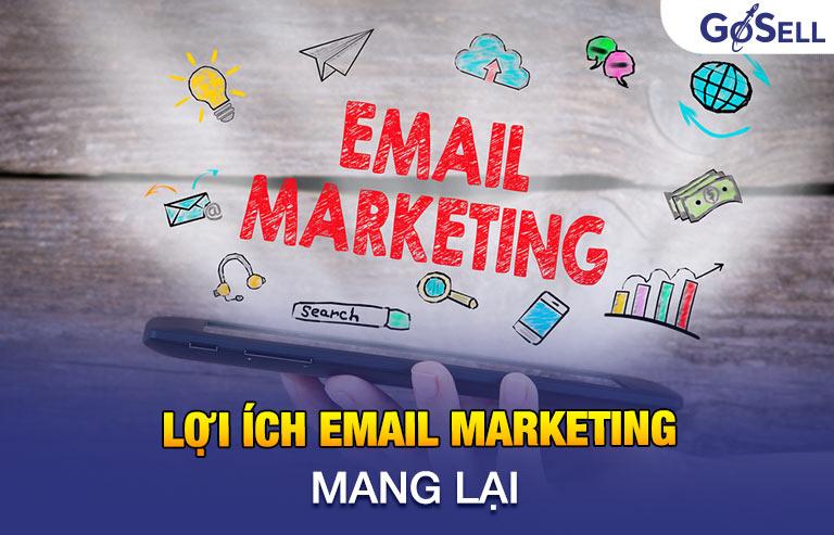 Lợi ích email marketing mang lại