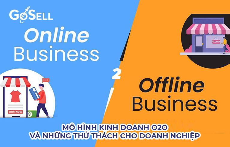 Mô hình kinh doanh O2O và những thử thách cho doanh nghiệp