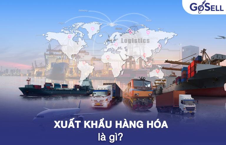 Xuất khẩu hàng hóa là gì?