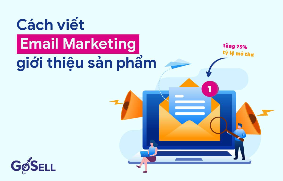 Cách viết email marketing giới thiệu sản phẩm