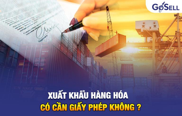 Xuất khẩu hàng hóa cần giấy phép