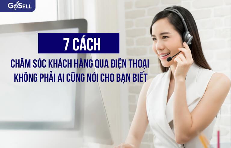 7 cách chăm sóc khách hàng qua điện thoại đúng chuẩn