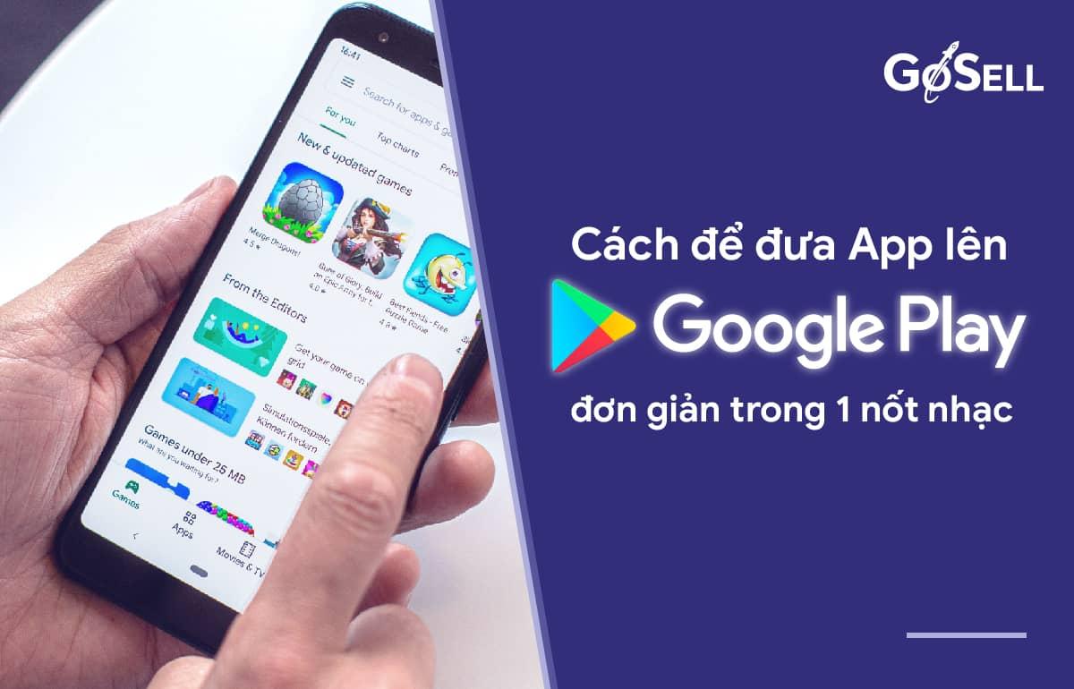 Cách đưa app lên google play
