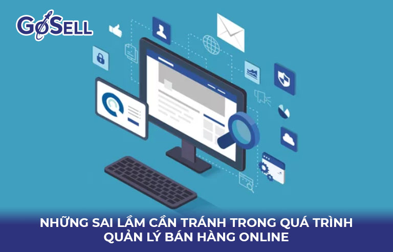 Những sai lầm cần tránh khi quản lý bán hàng online