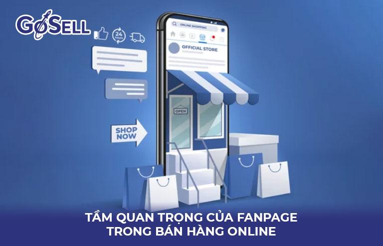 Tầm quan trọng của fanpage trong bán hàng online