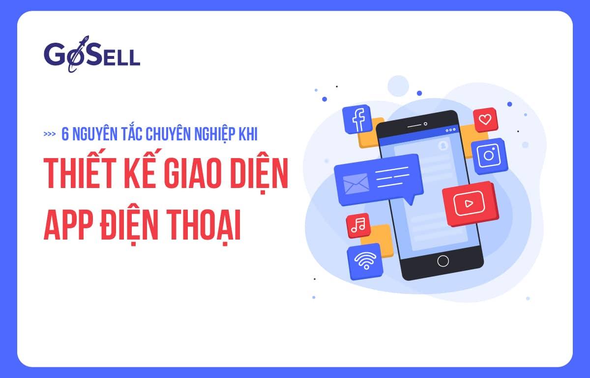 6 nguyên tắc thiết kế giao diện app mobile chuyên nghiệp