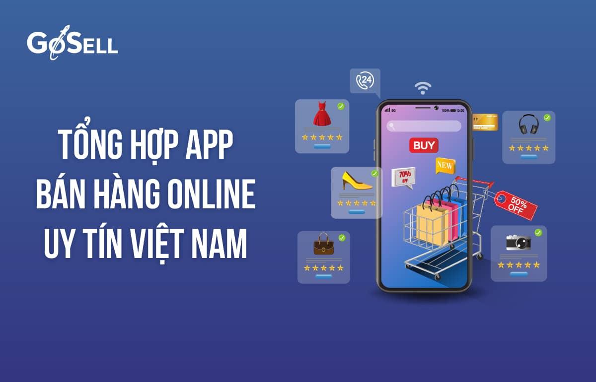 Tổng hợp app bán hàng online uy tín nhất tại Việt Nam